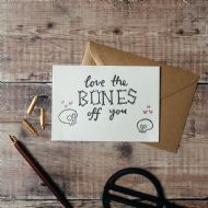 Hunter Paper Co. Love The Bones Off You Card